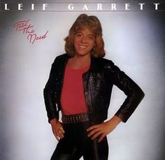 Leif Garrett. I was going to marry him...Good thing I didn't!  Have you seen him lately or is he still in jail???