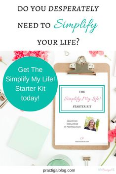 With The Simplify My Life! Starter Kit, you can take steps today to simplify your life so that you always have time for what matters most to you. Get yours now!