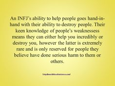 "INFJ - ""...Their keen knowledge of people's weaknesses means they can either help you incredibly or destroy you."""
