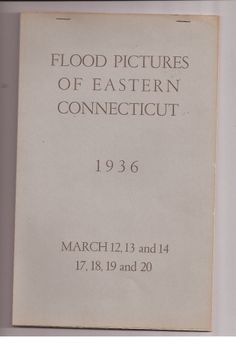 Flood Pictures of Eastern Connecticut March 1936 Norwich Bulletin