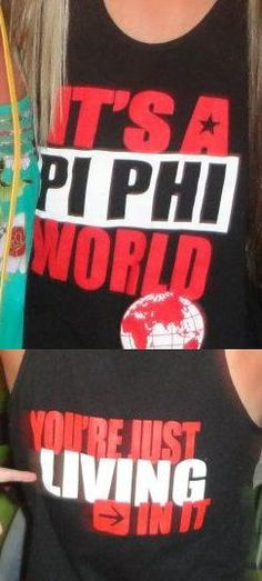 It's a Pi Phi world- you're just living in it! #piphi #pibetaphi