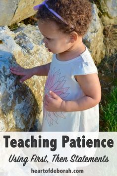 Teach your toddler patience and learning to wait by using First, Then Statements. Here are some examples! Heart of Deborah