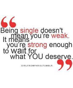 Quotes About Being Single | Valentine's Day……single and proud!