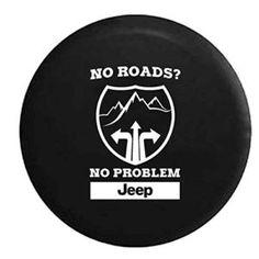 No Roads No Problem Jeep Spare Tire Cover