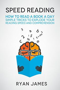 Speed Reading: How to Read a Book a Day - Simple Tricks to Explode Your Reading Speed and Comprehension (Accelerated Learning Series by [James, Ryan ] Reading Habits, Reading Tips, Reading Strategies, Reading Skills, Love Reading, Speed Reading, Reading Levels, Skimming And Scanning, How To Read Faster