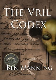 "Read ""The Vril Codex"" by Ben Manning available from Rakuten Kobo. Chilling nightmare horror in the dark bleak landscape of Berlin…For famous journalist Jane Wilkinson, a peaceful archite. Illuminati, Thule Society, Good Books, Books To Read, Big Books, Berlin, Nicolas Tesla, Mysterious Events, Hollow Earth"