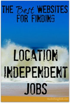 On the hunt for a job that will let you work remotely from anywhere? Check out this sweet list of some of the most helpful, location independent job search websites out there!
