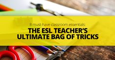 If you teach ESL, odds are you have some pretty standard items in your classroom. Very few teachers will attempt educating young minds without text books, a white board or chalk board, penci