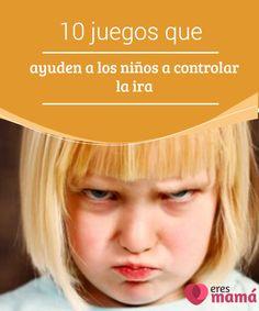 10 #juegos que ayuden a los niños a controlar la ira  ¿Cuántas veces los #padres se sienten impotentes ante las emociones descontroladas de sus hijos? ¿Qué se puede hacer para #controlar la #ira de los #niños?