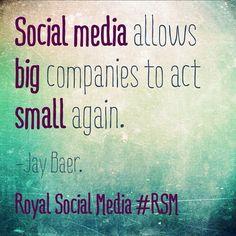 Social media allows big companies to act small again. -Jay Baer #RSM #SocialMedia #Quotes via Social Media Club Dallas