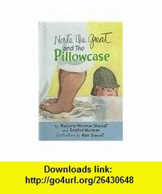 Nate the Great and the Pillowcase (Nate the Great Detective Stories (Prebound)) (9780780760530) Marjorie Weinman Sharmat, Rosalind Weinman, Marc Simont , ISBN-10: 0780760530  , ISBN-13: 978-0780760530 ,  , tutorials , pdf , ebook , torrent , downloads , rapidshare , filesonic , hotfile , megaupload , fileserve