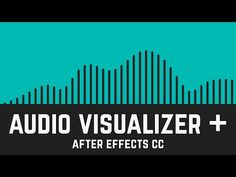‪T011 Audio Visualizer Tutorial in After Effects CC‬‏ - YouTube