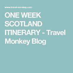 ONE WEEK SCOTLAND ITINERARY - Travel Monkey Blog
