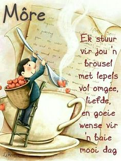 Good Morning Vietnam, Good Morning Good Night, Good Morning Wishes, Morning Greetings Quotes, Morning Messages, Lekker Dag, Good Morning Inspiration, Evening Greetings, Afrikaanse Quotes