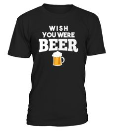 WISH YOU WERE BEER  Funny Motorcycle T-shirt, Best Motorcycle T-shirt