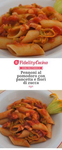Pennoni al pomodoro con pancetta e fiori di zucca