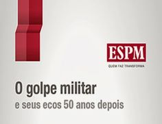 Dia 31/03 a ESPM irá promover um debate sobre os 50 anos do golpe militar na ESPM-SP.