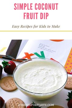 This simple coconut fruit dip is an easy no bake dessert recipe for kids to make and fun to pair with the book Chicka Chicka Boom Boom. Dessert Recipes For Kids, Easy No Bake Desserts, Delicious Desserts, Easy Meals For Kids, Easy Family Meals, Chocolate Yogurt, Recipe Cover, Chicka Chicka, Vegan Nutrition