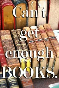 """""""Can't get enough books"""""""