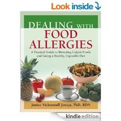 Dealing with Food Allergies: A Practical Guide to Detecting Culprit Foods and Eating a Healthy, Enjoyable Diet - Kindle edition by Janice Vi...