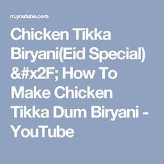 Chicken Tikka Biryani(Eid Special) / How To Make Chicken Tikka Dum Biryani - YouTube