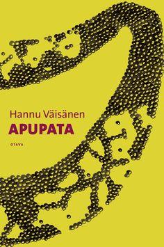 Title: Apupata | Author: Hannu Väisänen | Designer: Anna Lehtonen Finland, Author, Symbols, Letters, Artist, Books, Anna, Design, Yellow