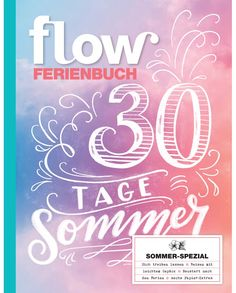 Flow Ferienbuch Germany 2017 - Flow Magazine Flow Magazine, Magazine Art, Magazine Covers, Inspirational Books, Mindfulness Meditation, Teaching Art, Summer Of Love, Live Life, No Time For Me