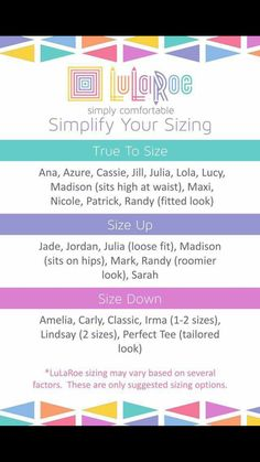 Helpful sizing guide. ☺ Pin discovered by LuLaRoe Jenn Freridge. Find sales, giveaways, and tips at www.facebook.com/groups/jennsfreebirds ! :)