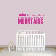 Sweetums Wall Decals - Let Her Sleep For When She Wakes Wall Decal, $13.00 (http://sweetumswalldecals.com/let-her-sleep-for-when-she-wakes-wall-decal/)