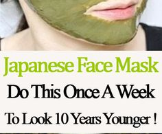 Japanese Face Mask Do This Once A Week To Look 10 Years Younger ! - Welcome To Grizzly Health