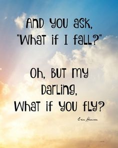 What if you fly? Great Quotes, Me Quotes, Motivational Quotes, Cool Words, Wise Words, Excellence Quotes, What If You Fly, Bible Verses Quotes, Inspirational Thoughts