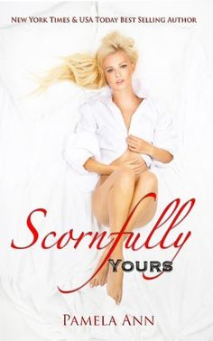 Scornfully Yours (Torn Series #1) by Pamela Ann, http://www.amazon.com/dp/B00B90UMG2/ref=cm_sw_r_pi_dp_DsTOrb13RWPZR