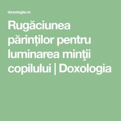 Rugăciunea părinților pentru luminarea minţii copilului | Doxologia Prayer Board, Relaxing Music, Prayers, Faith, Quotes, Reading, Calming Music, Quotations, Qoutes