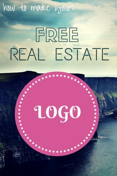 How To Make Your Own Free Real Estate Logo!  Step-by-step guide from scratch to reality. Pin it to remember for later! #realestate