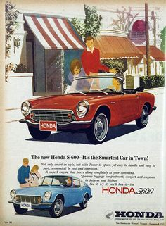 The sad thing was, the Honda S600 probably WAS the smartest thing in town...just not the safest. Powered by an authentic Japanese gerbil with an attitude problem, driving this Honda in the 1960s was a lot like riding the back of a Pug into a stampede; you could do it, and you might even live, but you'd want to make sure your life insurance was paid up first.