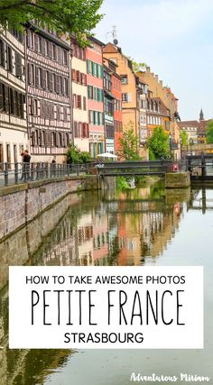 Petite France, Strasbourg is by far the cutest and most charming part of town. It's located on Grand Ile, which is a UNESCO site and historic area surrounded by water. Here's what to see and how to take awesome photos of Strasbourg Old Town.