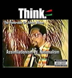 RBG| Dr. Amos Wilson, Assimilationism vs  Nationalism