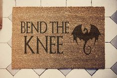 Game of Thrones inspired doormat coconut  Bend the knee