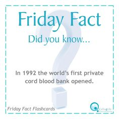Friday Fact: In 1992 the world's first private cord blood bank opened. www.Cells4Life.com