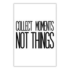 Collect Moments Not Things Inspirational Poster - https://www.sunfrog.com/118274132-537042268.html?68704