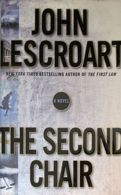 The Second Chair by John Lescroart (2004, Hardcover)