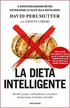 Book The smart diet. Because wheat, carbohydrates and sugars threaten our cervix - Scaricare libri gratis senza registrazione - Ebooks Online, David, Food, Films, Movies, Magazines, Free Apps, Audiobooks, Healthy Eating