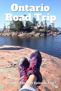 Ontario Road Trip - Amateur Traveler Episode 474 - Hear about a road trip around Ontario as the Amateur Traveler talks to guidebook author Carolyn Heller, author of the Moon guide to Ontario.