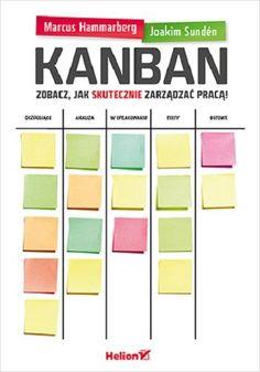 Kanban. Zobacz jak skutecznie zarządzać pracą -   Hammarberg Marcus, Sunden Joakim , tylko w empik.com: 56,99 zł. Przeczytaj recenzję Kanban. Zobacz jak skutecznie zarządzać pracą. Zamów dostawę do dowolnego salonu i zapłać przy odbiorze!