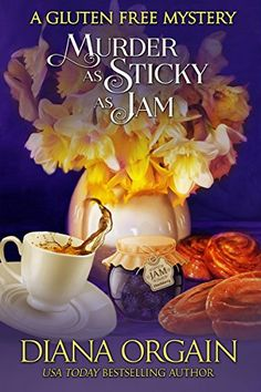 Murder as Sticky as Jam (A humorous cozy mystery) (A Gluten Free Mystery Book 1) by [Orgain, Diana ]
