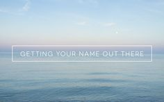 Getting Your Name Out There – 8 HELPFUL BLOGGING TIPS TO…