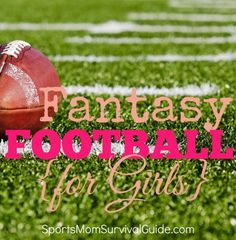 Want to have your own fantasy football league? We'll show you how easy and fun it is...no boys allowed!!