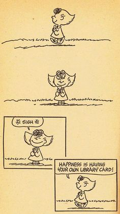 """Peanuts - """"Happiness is having your own library card."""""""