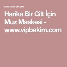 Harika Bir Cilt İçin Muz Maskesi - www.vipbakim.com