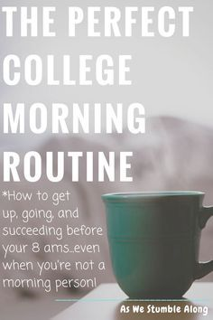 The perfect college morning routine- get up, get going, be SUCCESSFUL. Even if you're not a morning person, you can do this! Follow these tips, and your mornings will be a BREEZE.